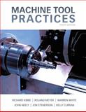 Machine Tool Practices, Kibbe, Richard R. and White, Warren T., 0132912651