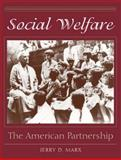 Social Welfare : The American Partnership, Marx, Jerry D., 0205342655