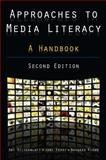 Approaches to Media Literacy : A Handbook, Silverblatt, Art and Ferry, Jane, 0765622653
