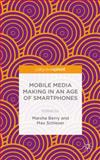 Mobile Media Making in an Age of Smartphones, , 1137482656