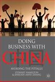 Doing Business with China : Avoiding the Pitfalls, Hamilton, Stewart and Zhang, Jinxuan, 023022265X