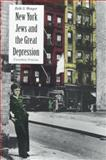 New York Jews and the Great Depression : Uncertain Promise, Wenger, Beth S., 0300062656