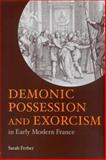 Demonic Possession and Exorcism in Early Modern France, Ferber, Sarah, 0415212650