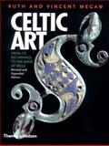 Celtic Art, Ruth Megaw and Vincent Megaw, 050028265X