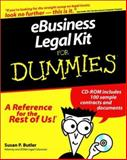 E-Business Legal Kit for Dummies, Susan P. Butler, 0764552651