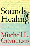 The Sounds of Healing, Mitchell L. Gaynor, 0767902653