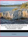 Klinik over Hudsygdommene Og de Syphilitische Sygdomme I 1852, W. Boeck, 1286042658