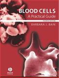 Blood Cells : A Practical Guide, Bain, Barbara J., 1405142650