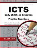 ICTS Early Childhood Education Practice Questions : ICTS Practice Tests and Review for the Illinois Certification Testing System, ICTS Exam Secrets Test Prep Team, 1630942650