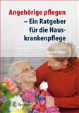 Angehörige Pflegen - Ein Ratgeber Für die Hauskrankenpflege, Döbele, Marion and Döbele, Martina, 3540722653