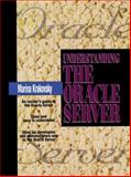 Understanding the Oracle Server : Covers Version 7.X, Krakovsky, Marina, 0131902652