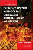 Emergency Response Handbook for Chemical and Biologica Agents and Weapons, Cashman, John R., 1420052659