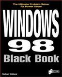 Windows 98 Black Book : The Definitive Guide to Implementation, Wallace, Nathan, 1576102653