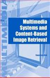 Multimedia Systems and Content-Based Image Retrieval, Sagarmay Deb, 1591402654