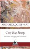 Archaeologies of Art : Time, Place, and Identity, , 1598742655