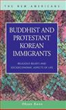 Buddhist and Protestant Korean Immigrants : Religious Beliefs and Socioeconomic Aspects of Life, Kwon, Okyun, 1931202656