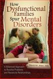 How Dysfunctional Families Spur Mental Disorders, David M. Allen, 031339265X