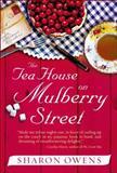 The Tea House on Mulberry Street, Sharon Owens, 0399152652