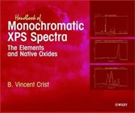 Handbook of Monochromatic XPS Spectra, the Elements of Native Oxides, Crist, B. Vincent, 0471492655
