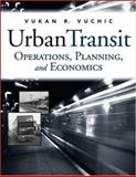 Urban Transit : Operations, Planning, and Economics, Vuchic, Vukan R., 0471632651