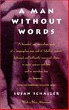 A Man Without Words, Schaller, Susan, 0520202651