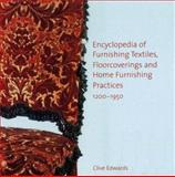 Encyclopedia of Furnishing Textiles, Floorcoverings and Home Furnishing Practices, 1200-1950, Edwards, Clive, 0754632652