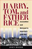 Harry, Tom, and Father Rice, John Hoerr, 0822942658