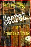 The Secret in Grandma's Trunk, Cher'ley Grogg, 1475282656