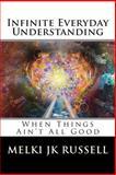 Infinite Everyday Understanding, Melki Russell, 149546265X
