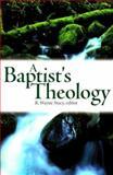 A Baptist's Theology 9781573122658