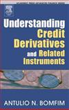 Understanding Credit Derivatives and Related Instruments, Bomfim, Antulio N. , 0121082652