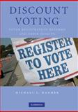 Discount Voting : Voter Registration Reforms and Their Effects, Hanmer, Michael J., 0521112656