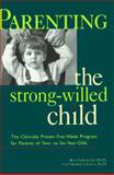 Parenting the Strong-Willed Child : The Clinically Proven Program for Parents of Two- to Six-Year-Olds, Forehand, Rex and Long, Nicholas, 0809232650