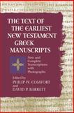 The Text of the Earliest New Testament Greek Manuscripts, Philip W. Comfort and David P. Barrett, 0842352651