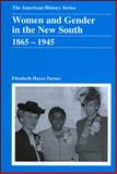 Women and Gender in the New South, 1865-1945 1st Edition