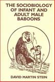 The Sociobiology of Infant and Adult Male Baboons, David M. Stein, 0893912654