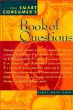 The Smart Consumer's Book of Questions, Linda M. Ross, 1556522657