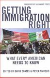 Getting Immigration Right : What Every American Needs to Know, , 1597972657