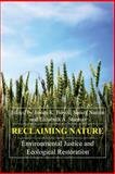 Reclaiming Nature : Environmental Justice and Ecological Restoration, , 1843312654