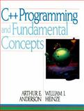 C++ Programming and Fundamental Concepts, Heinze, William J., Jr. and Anderson, Arthur E., Jr., 0131182668