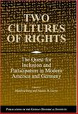 Two Cultures of Rights : The Quest for Inclusion and Participation in Modern America and Germany, , 0521792665