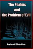 The Psalms and the Problem of Evil, Rouben C. Cholakian, 0595122663