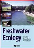 Freshwater Ecology : A Scientific Introduction, Closs, Gerry and Boulton, Andrew, 063205266X