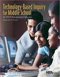 Technology-Based Inquiry for Middle School : An NSTA Press Journals Collection, Edwin P. Christmann, 0873552660
