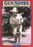Gun Notes, Elmer Keith, 157157266X
