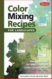 Color Mixing Recipes for Landscapes, William F. Powell, 1600582664