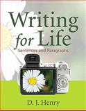 Writing for Life : Sentences and Paragraphs, Henry, D. J., 0205802664