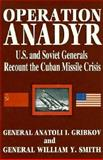 Operation ANADYR, Anatoli I. Gribkov and William Y. Smith, 0867152664