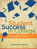 Student Success in College : Doing What Works!, Harrington, Christine, 1111342660
