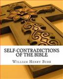 Self-Contradictions of the Bible, William Burr, 1463652666